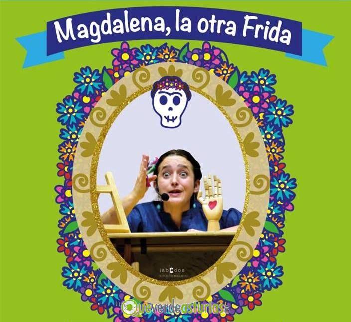 Compañía Mondomeraki. Magdalena, la otra Frida. FETEN 2020 | Actividades  infantiles en Gijón / Xixón, Asturias