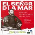 Exposición: El Señor de la Mar. Pedro Menéndez de Avilés