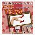 Santa Bárbara Teatro: Chez Telva