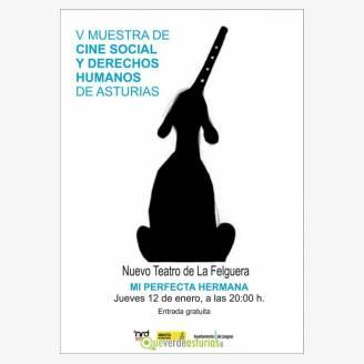 V Muestra de Cine Social y Derechos Humanos de Asturias - Mi perfecta hermana
