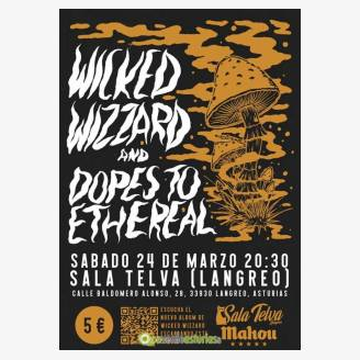 Wicked Wizzard + Dopes To Ethereal
